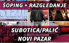 SUBOTICA, NOVI PAZAR - ŠOPING I RAZGLEDANJE